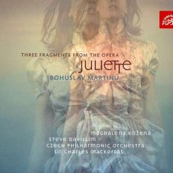 Martinů Three fragments from the opera Juliette