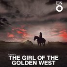 Girl of the Golden West ENO