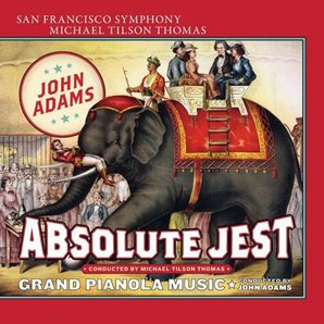 John Adams Absolute Jest Michael Tilson Thomas