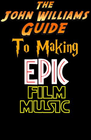 John Williams Guide to making epic movie music