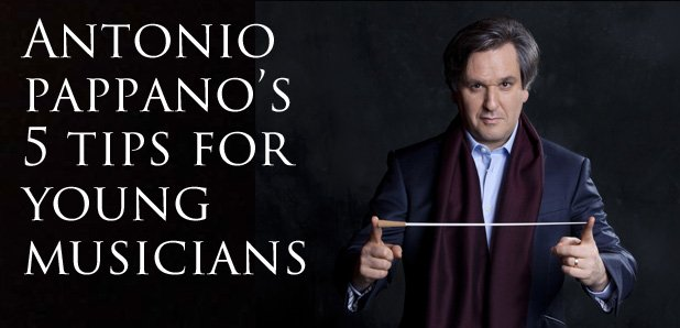 Antonio Pappano's tips for young conductors