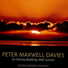Orkney Wedding and Sunrise Maxwell Davies